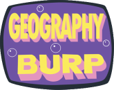 Geography Burp